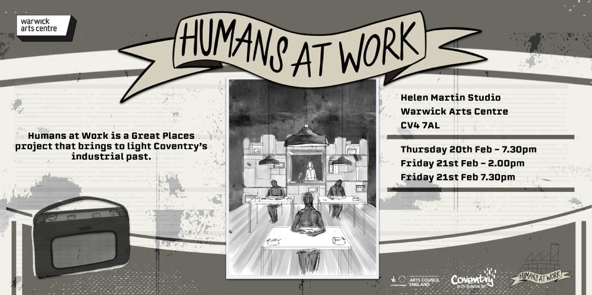 Humans at Work, 20th-21st February at Warwick Arts Centre