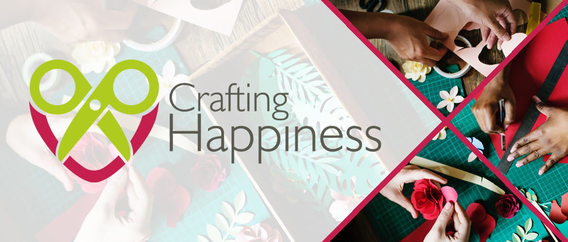 Crafting Happiness logo over photos of hands doing paper craft