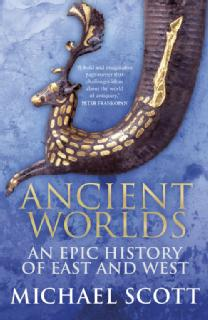 Ancient Worlds: An Epic History of East and West, https://amzn.to/2rFaQiW