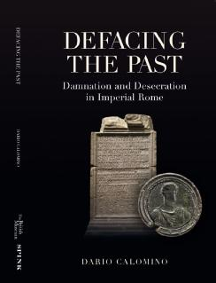 Defacing the Past: Damnation and Desecration in Imperial Rome, https://bit.ly/2rDHZMt