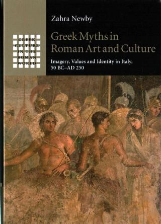 Greek Myths in Roman Art and Culture: Imagery, Values and Identity in Italy, 50 BC - AD 250, https://bit.ly/2IcCq2b