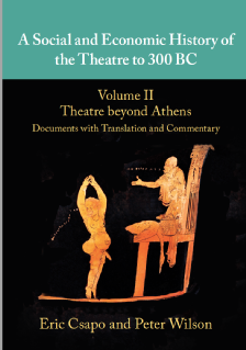 A Social and Economic History of the Theatre to 300 BC Vol. II