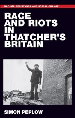 Race and Riots in Thatcher\