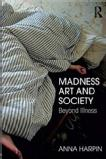 Madness, Art, and Society: Beyond Illness
