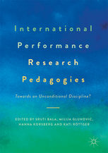 International Performance Research Pedagogies: The Unconditional Discipline?