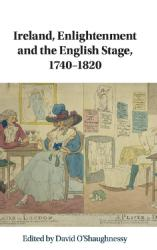 Jim Davis: Book Chapter; 'John Johnstone and the Possibilities of Irishness', in David O'Shaughnessy, ed., Ireland, Enlightenment and the English Stage, Cambridge: Cambridge University Press, 2019