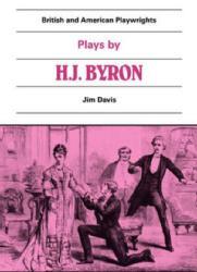 Jim Davis Plays by H. J. Byron (editor), Cambridge: Cambridge University Press, 1984