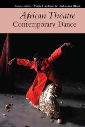 Yvette Hutchison , Co-Edited collection – Intro and chapter  African Theatre 17: Contemporary Dance