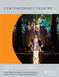 Andy Lavender Article -The Internet, Theatre, and Time: Transmediating the Theatron in Maria Chatzichristodoulou, and Eirini Nedelkopoulou (eds),  Encountering the Digital in Performance: Contemporary Theatre Review, 27:3 (2017), 340-352