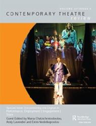 Patricia Smyth Encountering the Digital in Performance: Deployment | Engagement | Trace, Contemporary Theatre Review