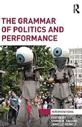 Silvija Jestrovic Book Chapter -Theatricality vs. Bare Life: Performance as a Vernacular of Resistance The Grammar of Politics and Performance. Eds. Shirin Rai and Janelle Reinelt. Routledge, 2015 pp. 80-93