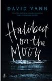 David Vann Halibut On The Moon