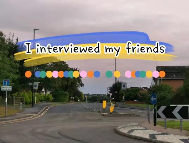 'I interviewed my friends'
