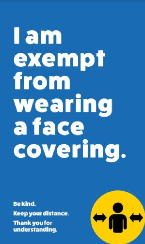 Blue exemption card that reads I am exempt from wearing a face covering. Be kind. Keep your distance. Thank you for understanding.