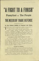 A fight to a finish. Pussyfoot v. The People. The needs of trade defence [MSS.420/BS/7/12/24]