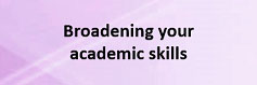 Broadening your academic skills