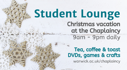 Student lounge: Christmas vacation at the Chaplaincy 9am-9pm daily